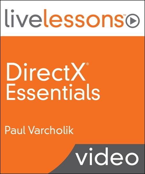 Oreilly - DirectX Essentials LiveLessons (Video Training) - 9780134030036
