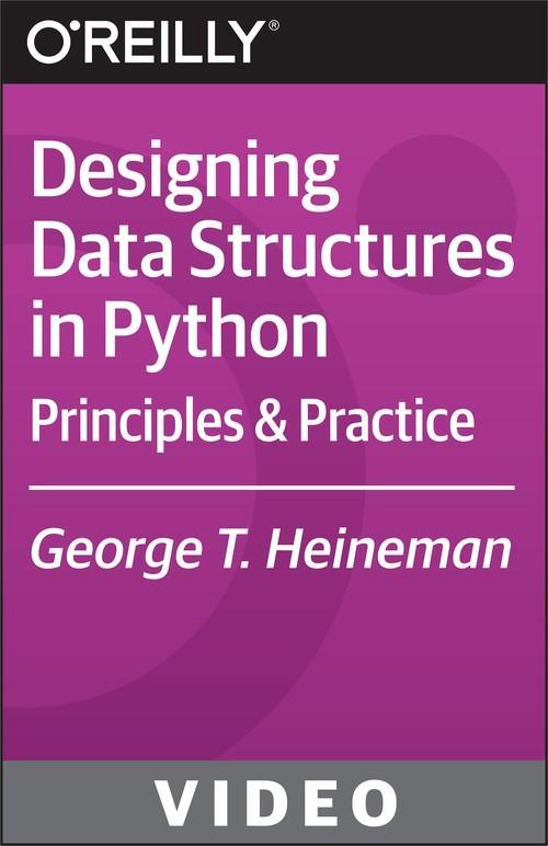 Oreilly - Designing Data Structures in Python - 9781491928622