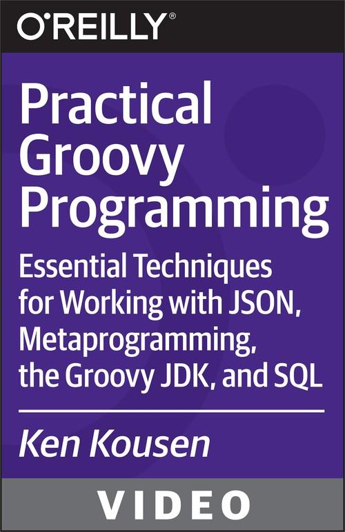 Oreilly - Practical Groovy Programming - 9781491930908