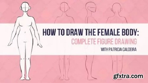 How To Draw The Female Body - Complete Figure Drawing