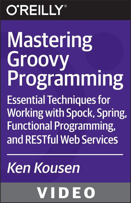 Oreilly - Mastering Groovy Programming - 9781491930915