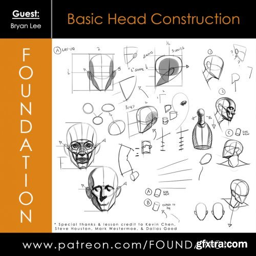 Foundation Patreon - Basic Head Construction with Bryan Lee