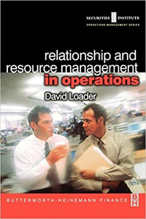 Relationship and Resource Management in Operations (Securities Institute Operations Management)