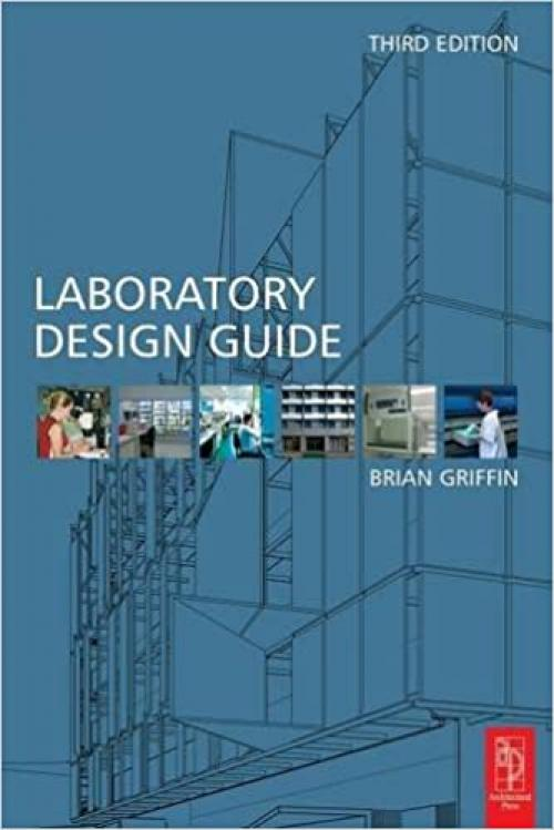 Laboratory Design Guide, Third Edition