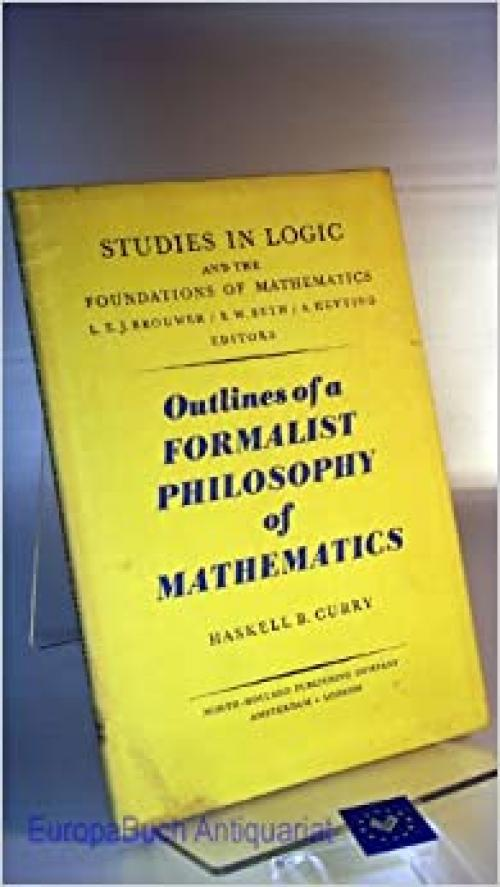 Outlines of a formalist philosophy of mathematics (Studies in logic and the foundations of mathematics)