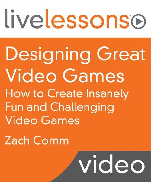 Oreilly - Designing Great Video Games - 9780134180977