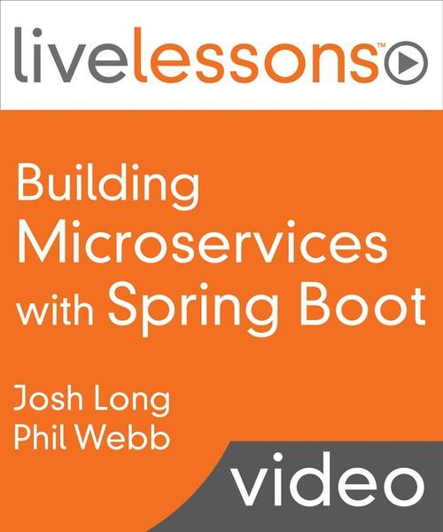 Oreilly - Building Microservices with Spring Boot LiveLessons (Video Training) - 9780134192468