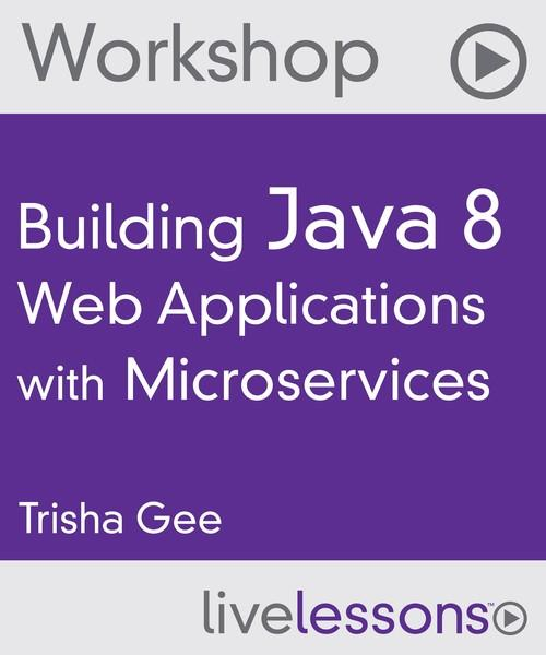 Oreilly - Building Java 8 Web Applications with Microservices - 9780134312170