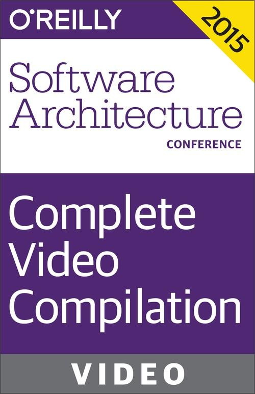 Oreilly - O'Reilly Software Architecture Conference 2015 Complete Video Compilation - 9781491924563