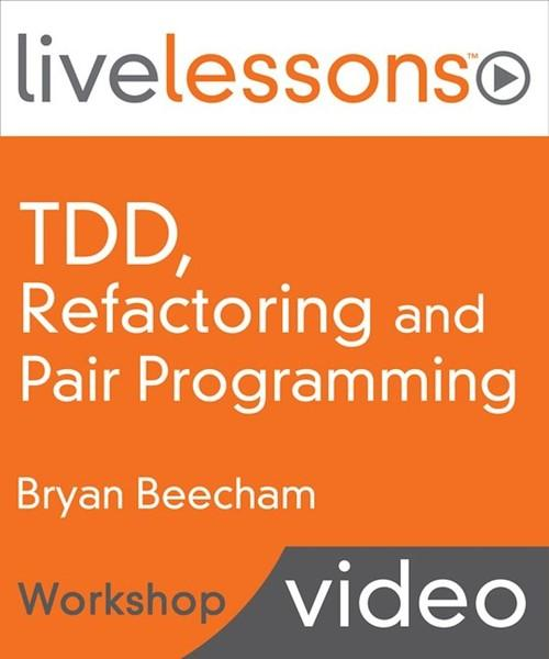 Oreilly - Test Driven Development, Refactoring and Pair Programming - 9780134035437