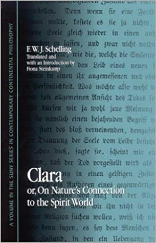 Clara: or, On Nature's Connection to the Spirit World (SUNY series in Contemporary Continental Philosophy)