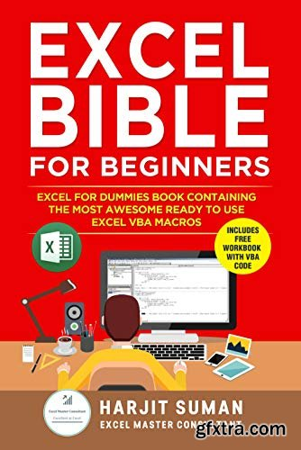 Excel Bible for Beginners: Excel for Dummies Book Containing the Most Awesome Ready to use Excel VBA Macros
