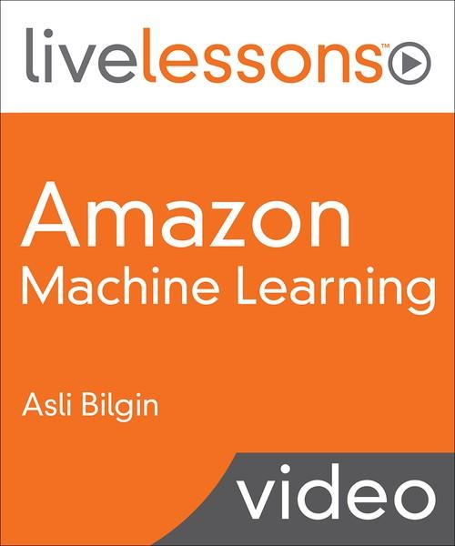 Oreilly - Amazon Machine Learning - 9780134850672