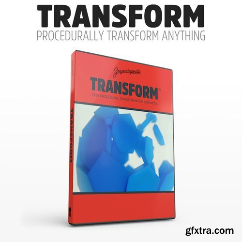 GreyscaleGorilla - Transform v1.231S for Cinema 4D