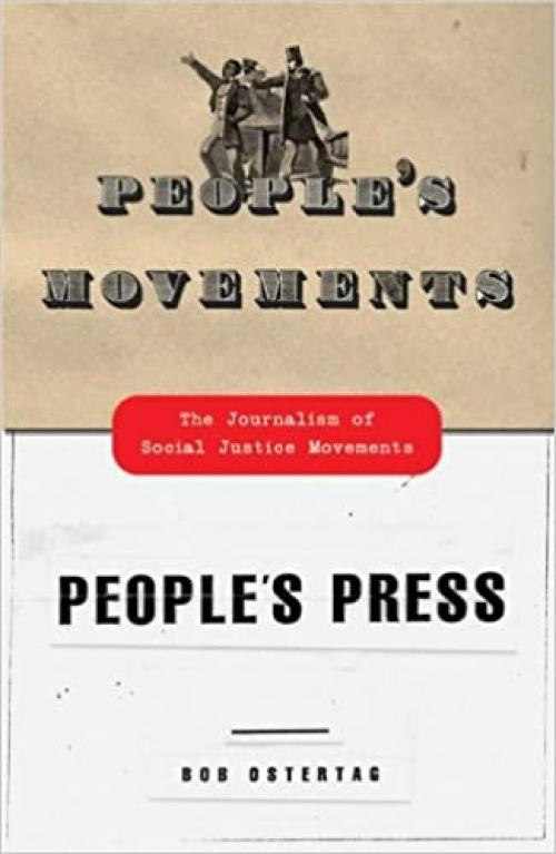People's Movements, People's Press : The Journalism of Social Justice Movements