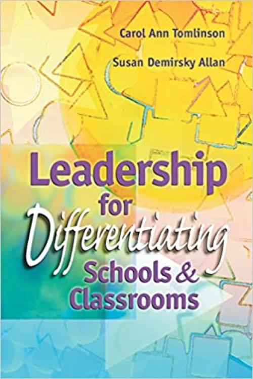 Leadership for Differentiating Schools & Classrooms
