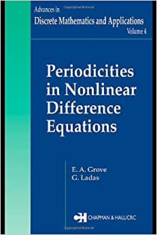 Periodicities in Nonlinear Difference Equations (Advances in Discrete Mathematics and Applications)