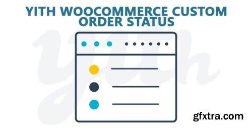 YiThemes - YITH WooCommerce Custom Order Status Premium v1.2.7