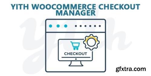 YiThemes - YITH WooCommerce Checkout Manager v1.4.5