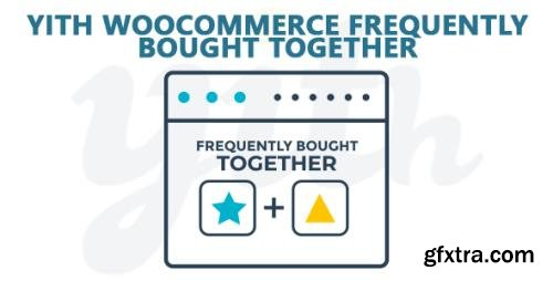 YiThemes - YITH WooCommerce Frequently Bought Together Premium v1.8.6