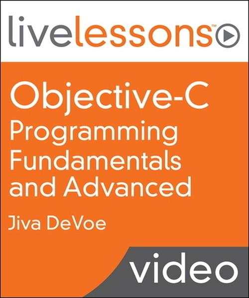 Oreilly - Objective-C Programming Fundamentals and Advanced LiveLessons (Video Training) - 9780133364354