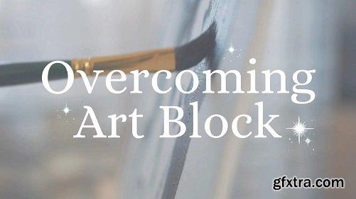 Overcoming Art Block: Exercises for Every Timeframe & Skill Level