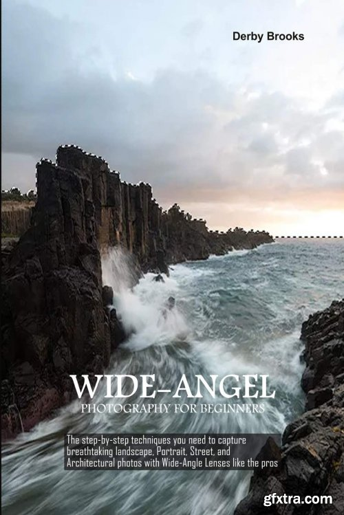 Wide-Angel Photography For Beginners