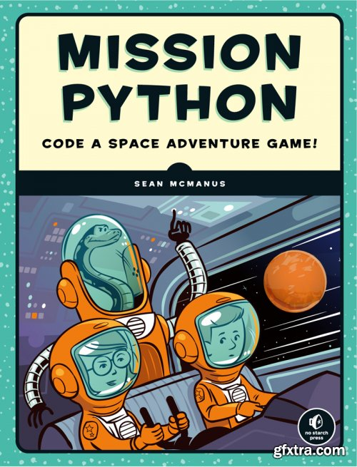 Mission Python: Code a Space Adventure Game! Kindle Edition