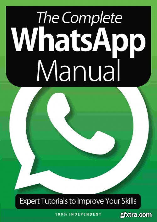 The Complete WhatsApp Manual - 8th Edition 2021