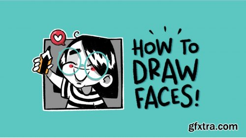 Character Illustration: A Beginner's Guide to Drawing Fun & Expressive Faces