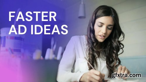 Faster Ad Ideas: Make Creative Advertising Concepts Quicker and Easier