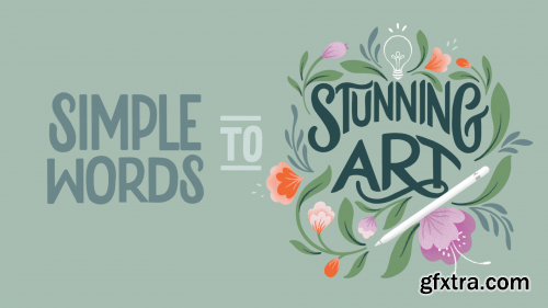 Simple Words to Stunning Art: Combine Hand Lettering and Illustration