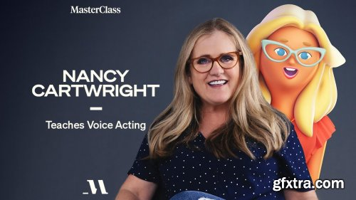 MasterClass - Nancy Cartwright Teaches Voice Acting