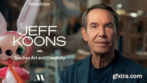 MasterClass - Jeff Koons Teaches Art and Creativity
