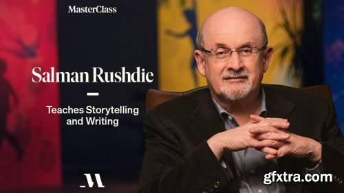 MasterClass - Salman Rushdie Teaches Storytelling and Writing