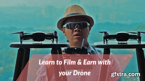 Learn to Film and Earn with your Drone around the World