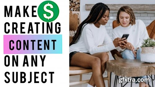 Monetization for Content Creators: Make Money Creating On Any Subject