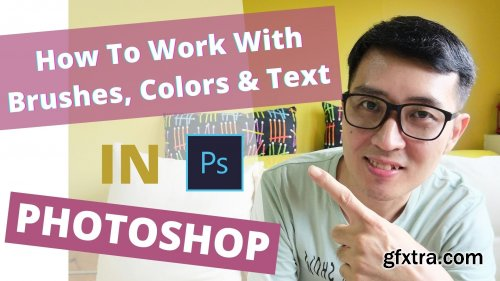 Adobe Photoshop: How To Work With Brushes, Colors & Texts