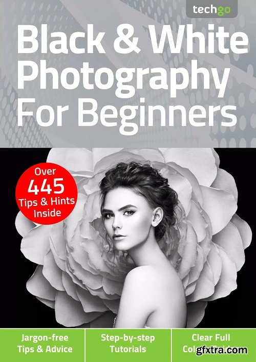 Black & White Photography For Beginners - 5th Edition, 2021
