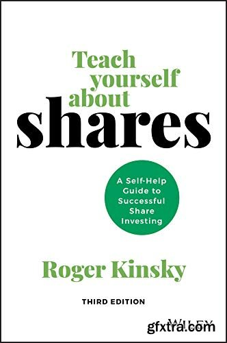 Teach Yourself About Shares: A Self-help Guide to Successful Share Investing, 3rd Edition