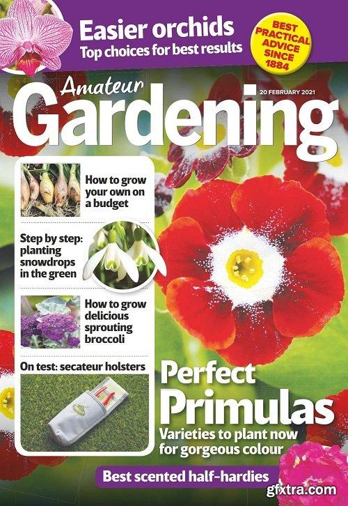 Amateur Gardening - February 20, 2021