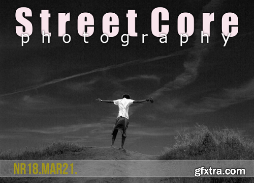 Street Core Photography - March 2021