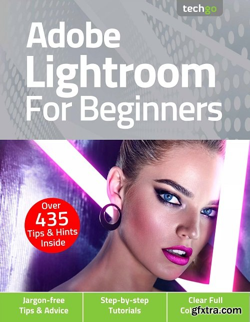 Adobe Lightroom For Beginners - 5th Edition 2021