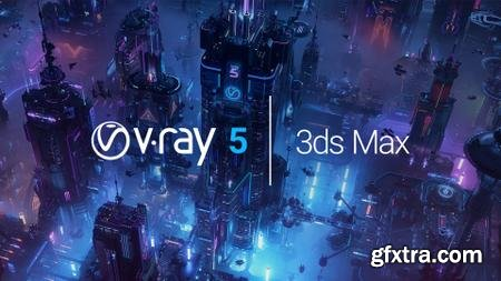 V-Ray 5.10.00 For 3ds Max 2016-2021
