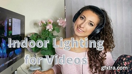 Indoor Lighting 101: How to Use Lighting for Your Videos