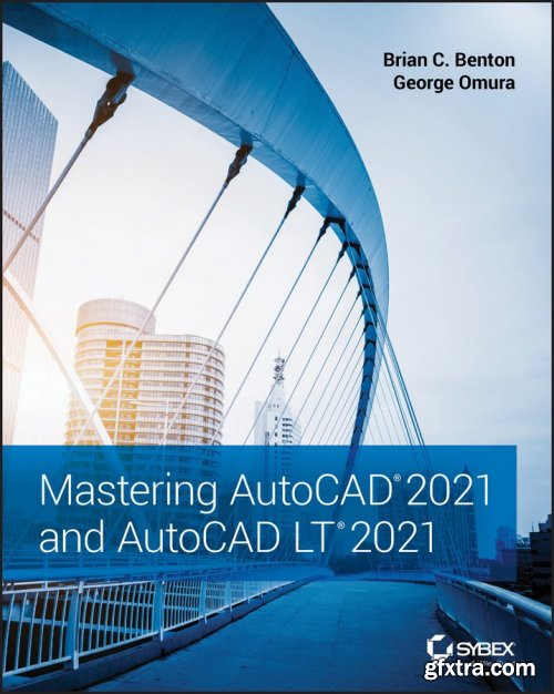 Mastering AutoCAD 2021 and AutoCAD LT 2021, 2nd Edition