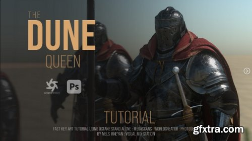 Artstation – Dune Queen fast key frames – Tutorial Octane Standalone 2020 and Photoshop