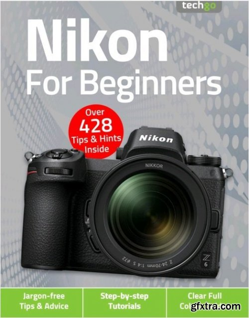 Nikon For Beginners - 5th Edition 2021