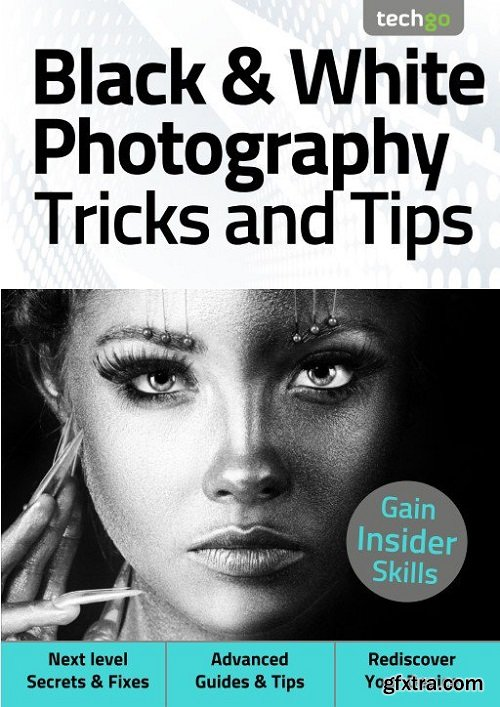 Black & White Photography Tricks And Tips - 5th Edition 2021 (True PDF)