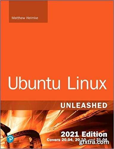 Ubuntu Linux Unleashed 2021 Edition, 14th Edition